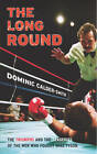 The Long Round by Dominic Calder-Smith (Paperback, 2011)