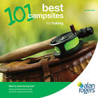 101 Best Campsites for Fishing: 2012 by Alan Rogers Guides (Paperback, 2011)