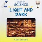 Light and Dark by Claire Llewellyn (Hardback, 2004)