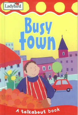"""AS NEW"" Horsley, Lorraine, Talkabout: Busy Town (Toddler Talkabout), Hardcover"