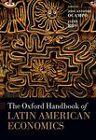 The Oxford Handbook of Latin American Economics by Oxford University Press (Hardback, 2011)