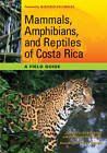 Mammals, Amphibians, and Reptiles of Costa Rica: A Field Guide by Carrol L. Henderson (Paperback, 2010)