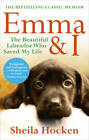 Emma and I by Sheila Hocken (Paperback, 2011)