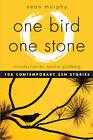 One Bird, One Stone: 108 Contemporary Zen Stories by Sean Murphy (Paperback, 2013)