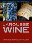 Larousse Wine by Octopus Publishing Group (Hardback, 2011)