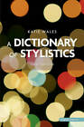 A Dictionary of Stylistics by Katie Wales (Paperback, 2011)