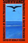 Survivance: Narratives of Native Presence by University of Nebraska Press (Paperback, 2008)