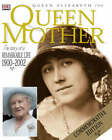 Queen Elizabeth the Queen Mother: The Story of a Remarkable Life 1900-2002: Commemorative Edition by Dorling Kindersley Ltd (Hardback, 2002)