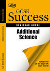Letts GCSE Success: Additional Science: Revision Guide by Carol Tear, Emma Poole, Ian Honeysett (Paperback, 2011)