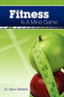 Fitness Is A Mind Game by Glenn (Paperback, 2007)