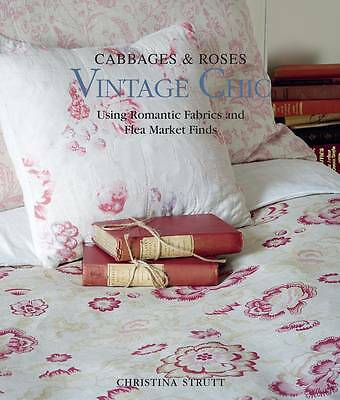 Cabbages & Roses: Vintage Chic, Christina Strutt, Good Condition Book, ISBN 1907