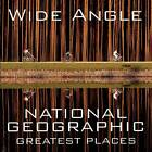 Wide Angle: National Geographic Greatest Places by National Geographic, Ferdinand Protzman (Hardback, 2011)