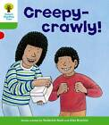 Oxford Reading Tree: Level 2: Patterned Stories: Creepy-Crawly! by Thelma Page, Roderick Hunt (Paperback, 2011)