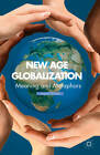 New Age Globalization: Meaning and Metaphors by Aqueil Ahmad (Hardback, 2013)