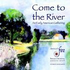 Come to the River: An Early American Gathering (2011)