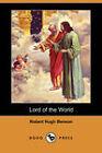 Lord of the World (Dodo Press) by Robert Hugh Benson (Paperback, 2007)
