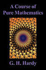 A Course of Pure Mathematics by G. H. Hardy (Paperback, 2010)