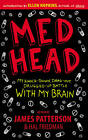 Med Head: My Knock-down, Drag-out, Drugged-up Battle with My Brain by James Patterson, Hal Friedman (Paperback, 2010)