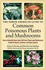 The North American Guide to Common Poisonous Plants and Mushrooms by Patrick von Aderkas, Nancy J. Turner (Hardback, 2009)