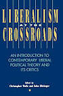 Liberalism at the Crossroads: An Introduction to Contemporary Liberal Political Theory and Its Critics by John P. Hittinger, Christopher Wolfe (Paperback, 1994)