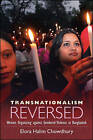 Transnationalism Reversed: Women Organizing Against Gendered Violence in Bangladesh by Elora Halim Chowdhury (Paperback, 2011)