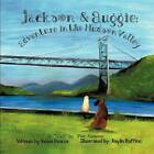 Jackson and Auggie: Adventure in the Hudson Valley by Ren E Pearce, Kaylin Ruffino, Renee Pearce (Paperback / softback, 2012)