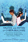 Truths and Myths of Cyber-Bullying: International Perspectives on Stakeholder Responsibility and Children's Safety by Peter Lang Publishing Inc (Hardback, 2009)