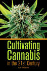 Cultivating Cannabis in the 21st Century by C. K. Watson (Paperback, 2010)