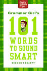Grammar Girl's 101 Words to Sound Smart by Mignon Fogarty (Paperback, 2011)