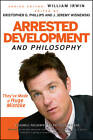 Arrested Development and Philosophy: They've Made a Huge Mistake by John Wiley and Sons Ltd (Paperback, 2011)