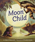 Moon Child by Nadia Krilanovich (Board book, 2011)