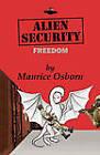 Alien Security: Freedom by Maurice Osborn (Paperback / softback, 2010)