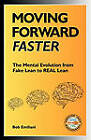 Moving Forward Faster: The Mental Evolution from Fake Lean to Real Lean by Bob Emiliani (Paperback / softback, 2011)