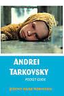 Andrei Tarkovsky: Pocket Guide by JEREMY MARK ROBINSON (Paperback, 2012)