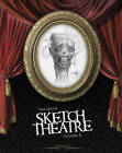 The Art of Sketch Theatre: v. 1 by Sketch Theatre (Hardback, 2012)