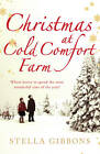 Christmas at Cold Comfort Farm by Stella Gibbons (Paperback, 2011)