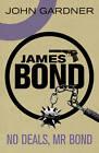 No Deals, Mr. Bond by John Gardner (Paperback, 2012)
