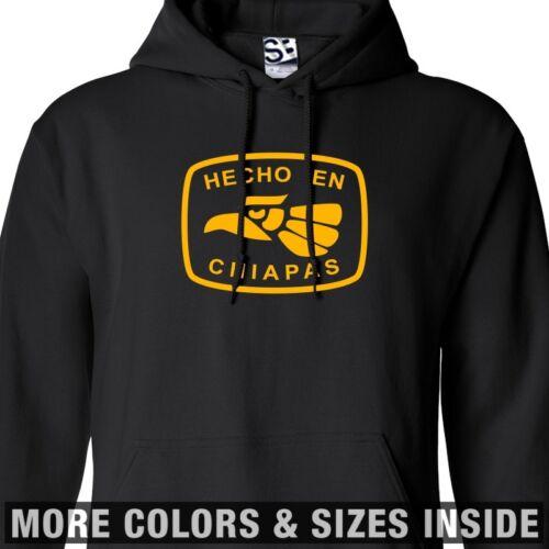 Hecho En Chiapas Sweat à capuche-à Capuche Mexique Sweat-Shirt-Toutes Les Tailles Et Couleurs