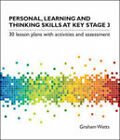 Personal, Learning and Thinking Skills at Key Stage 3: 30 Lesson Plans with Activities and Assessment by Graham Watts (Mixed media product, 1999)