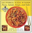 California Pizza Kitchen: Pasta, Salads, Soups and Sides by Rick Rosenfield, Larry Flax (Hardback, 1999)