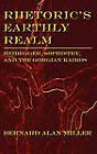 Rhetoric's Earthly Realm: Heidegger, Sophistry, and the Gorgian Kairos by Bernard Miller (Hardback, 2011)