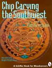Chip Carving the Southwest by Pam Gresham (Paperback, 1999)