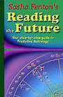 Sasha Fenton's Reading the Future: Your Step-by-Step Guide to Predictive Astrology by Sasha Fenton (Paperback, 2012)