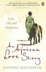 An-African-Love-Story-Love-Life-and-Elephants-by-Dame-Daphne-Sheldrick