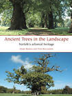 Ancient Trees in the Landscape: Norfolk's Arboreal Heritage by Tom Williamson, Gerry Barnes (Paperback, 2011)