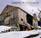 Loring W. Coleman: Living and Painting in a Changing New England, an Autobiography by Henry Adams, Loring W. Coleman (Hardback, 2012)