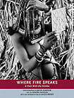 Where Fire Speaks: A Visit with the Himba by Sandra Shields, David Campion (Paperback)
