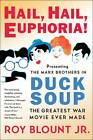 Hail, Hail, Euphoria!: Presenting the Marx Brothers in Duck Soup, the Greatest War Movie Ever Made by Roy Blount (Paperback, 2011)