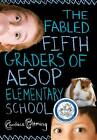 The Fabled Fifth Graders of Aesop Elementary School by Candace Fleming (Paperback / softback, 2012)