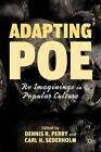 Adapting Poe: Re-Imaginings in Popular Culture by Palgrave Macmillan (Hardback, 2012)